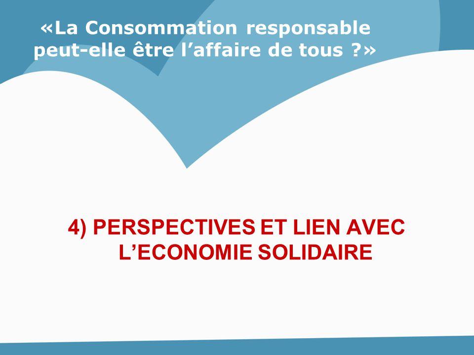 4) PERSPECTIVES ET LIEN AVEC L'ECONOMIE SOLIDAIRE