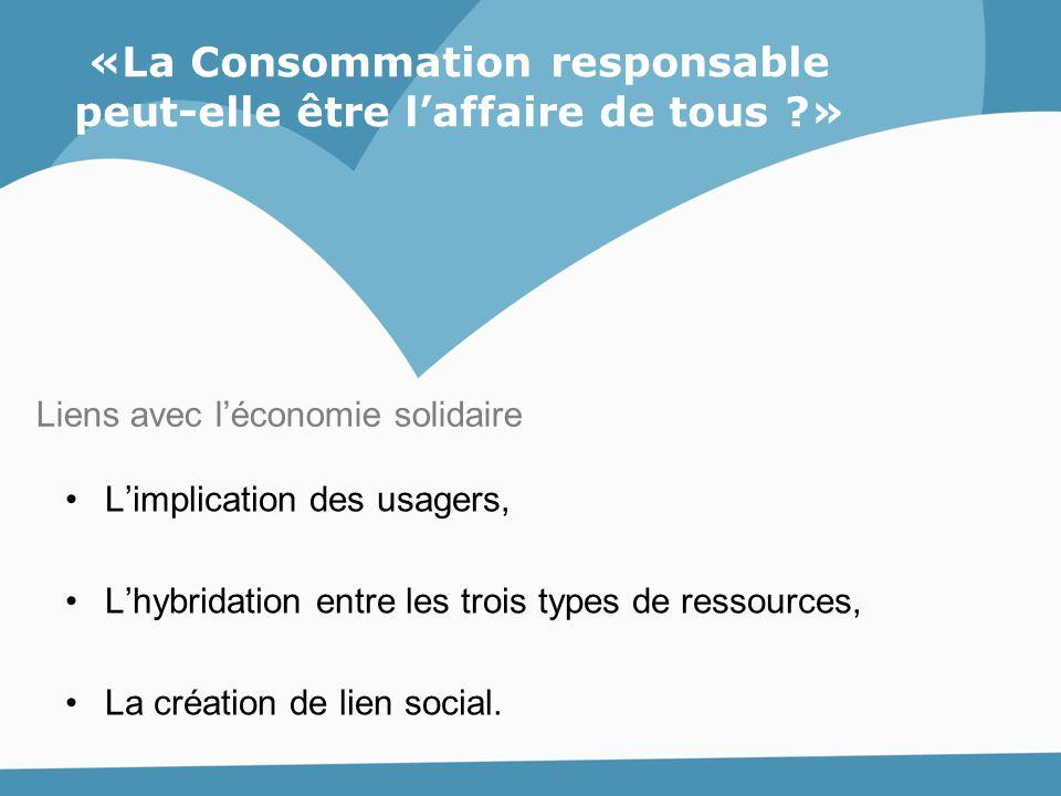 «La Consommation responsable peut-elle être l'affaire de tous »