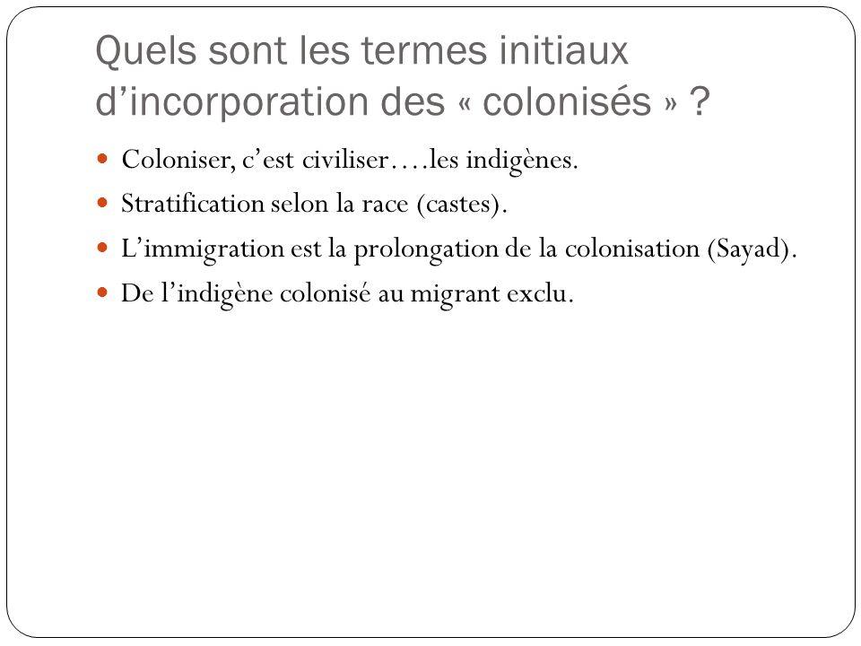 Quels sont les termes initiaux d'incorporation des « colonisés »