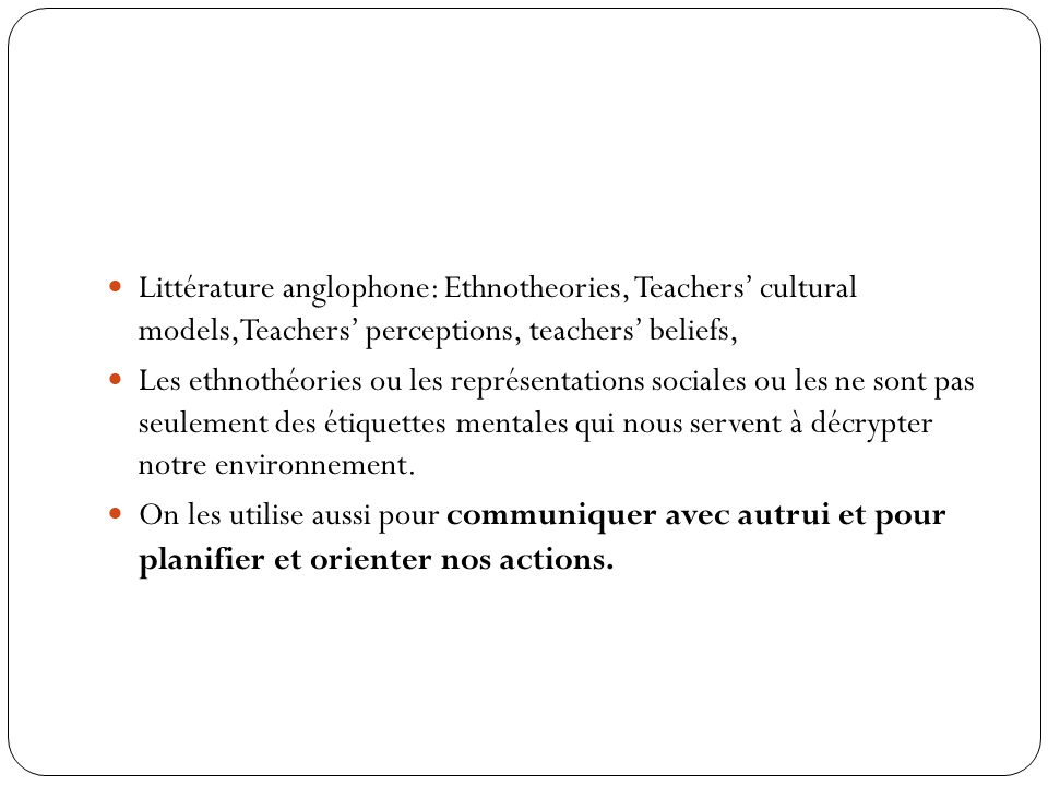 Littérature anglophone: Ethnotheories, Teachers' cultural models,Teachers' perceptions, teachers' beliefs,
