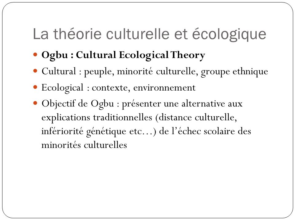 La théorie culturelle et écologique