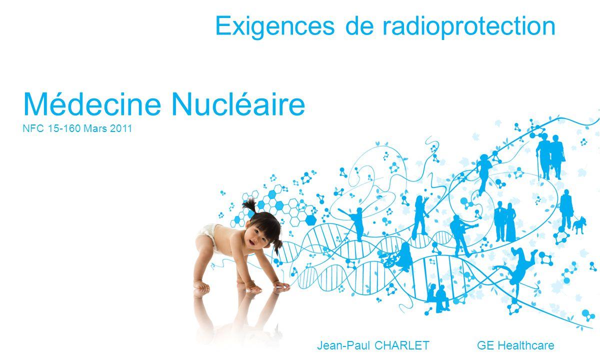 Exigences de radioprotection Médecine Nucléaire