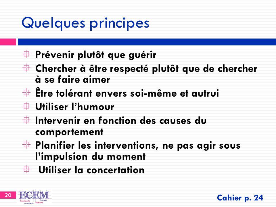 Quelques principes Prévenir plutôt que guérir