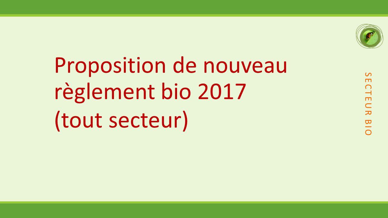 Proposition de nouveau règlement bio 2017 (tout secteur)