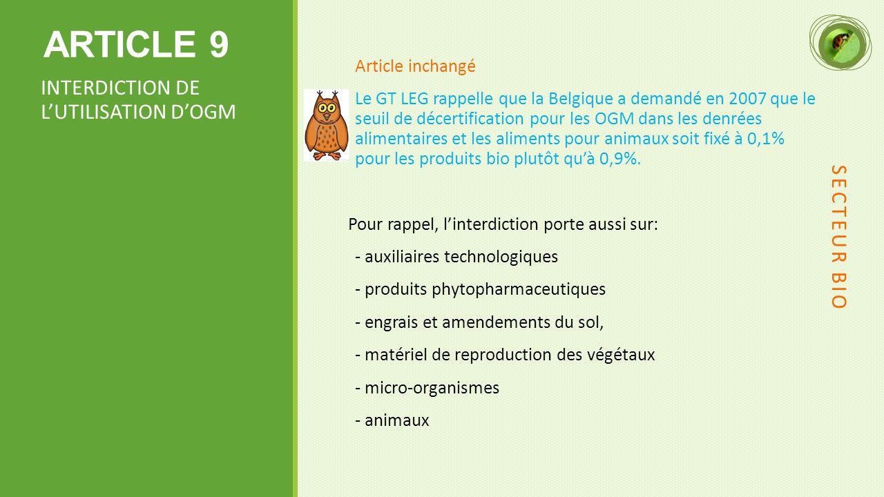 ARTICLE 9 INTERDICTION DE L'UTILISATION D'OGM SECTEUR BIO