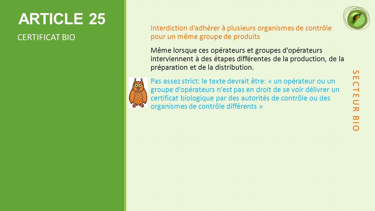 ARTICLE 25 CERTIFICAT BIO SECTEUR BIO