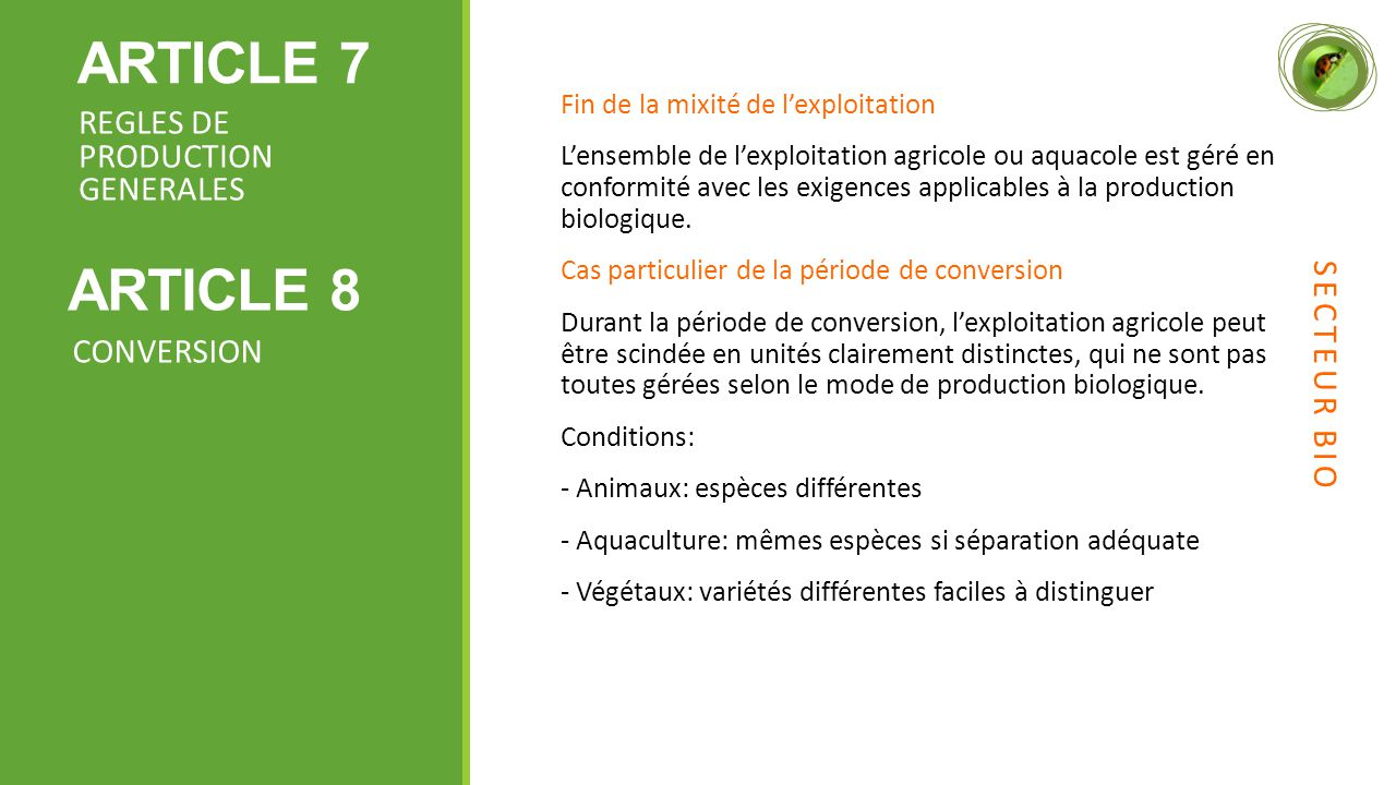 ARTICLE 7 ARTICLE 8 REGLES DE PRODUCTION GENERALES SECTEUR BIO