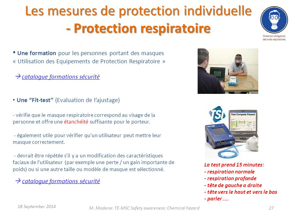 - Protection respiratoire