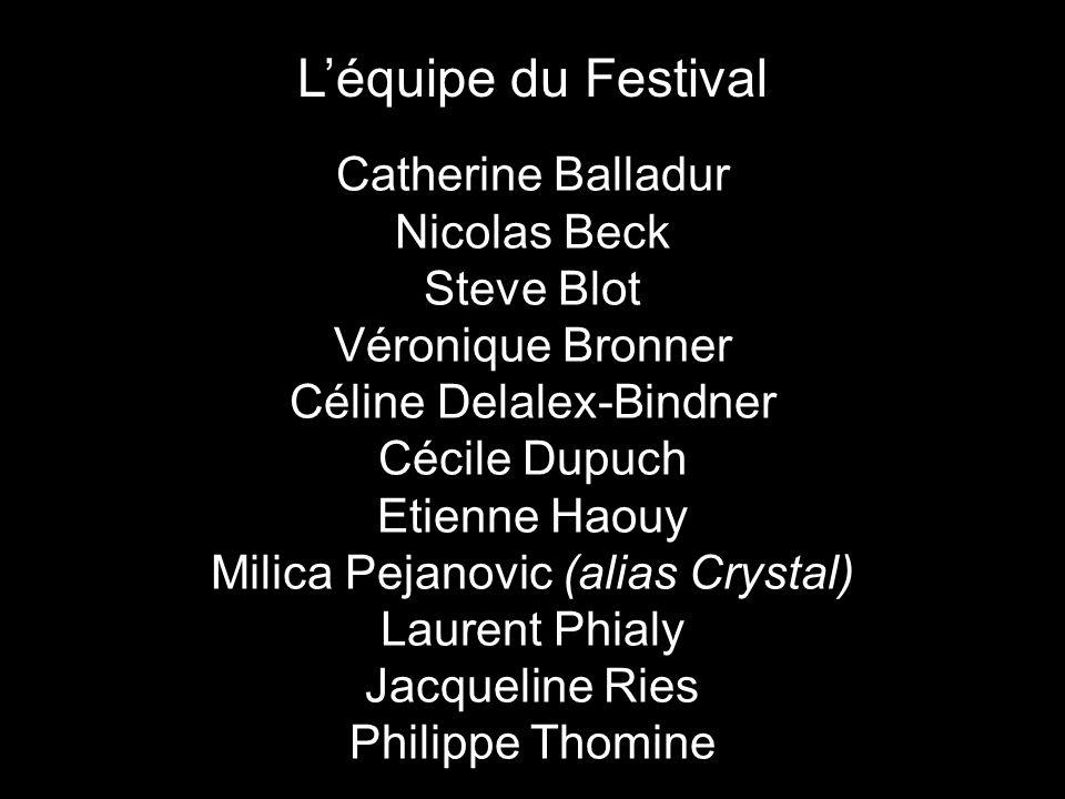 L'équipe du Festival Catherine Balladur Nicolas Beck Steve Blot
