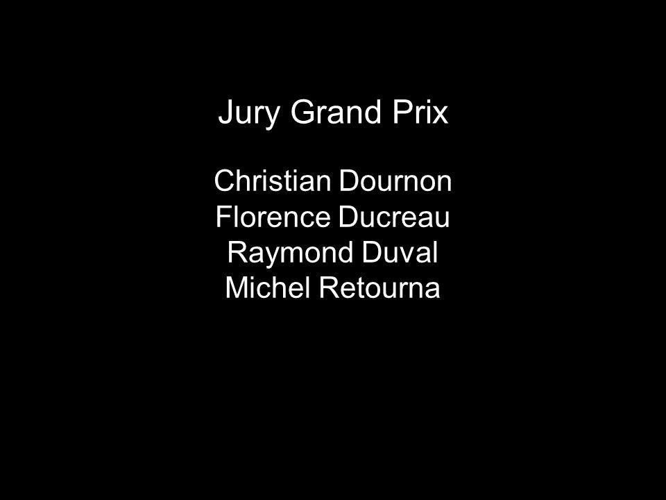 Jury Grand Prix Christian Dournon Florence Ducreau Raymond Duval
