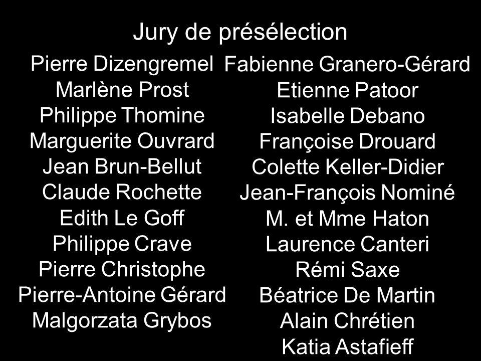 Jury de présélection Pierre Dizengremel Marlène Prost Philippe Thomine