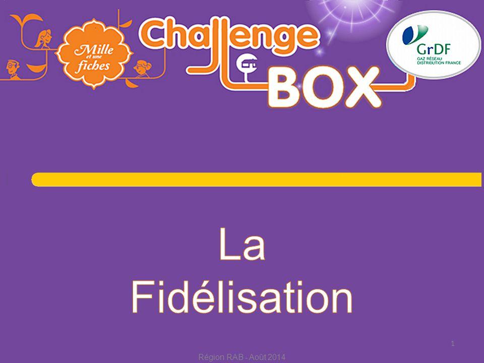 La Fidélisation Région RAB - Août 2014