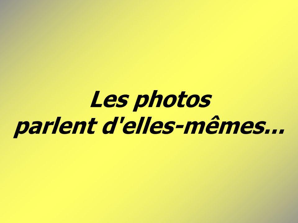 Les photos parlent d elles-mêmes...