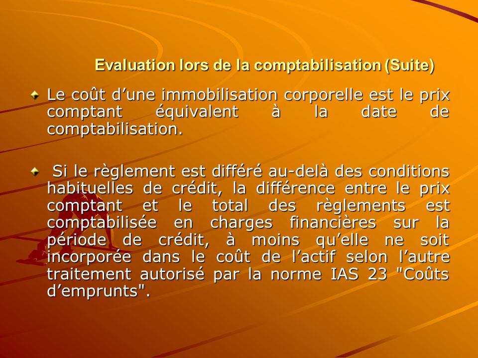 Evaluation lors de la comptabilisation (Suite)