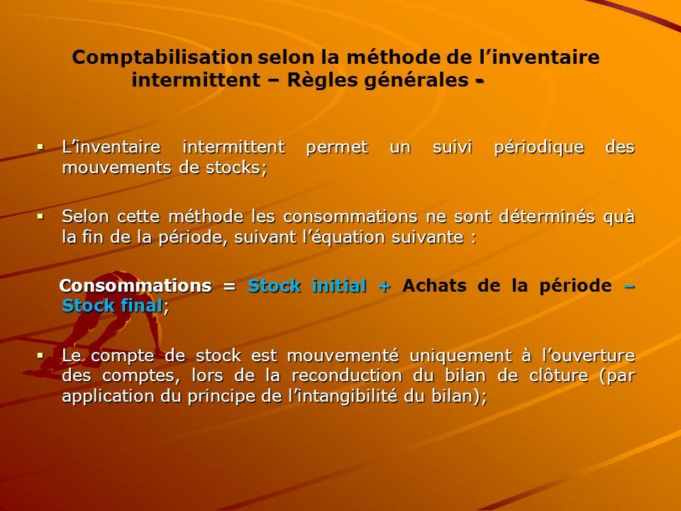 Comptabilisation selon la méthode de l'inventaire intermittent – Règles générales -
