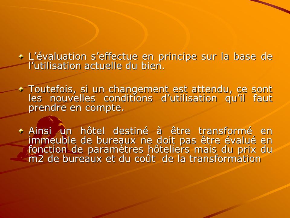 L'évaluation s'effectue en principe sur la base de l'utilisation actuelle du bien.