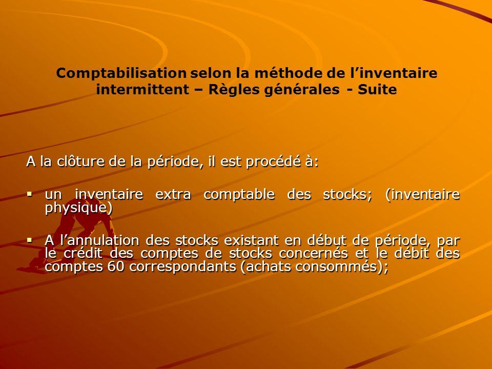 Comptabilisation selon la méthode de l'inventaire intermittent – Règles générales - Suite