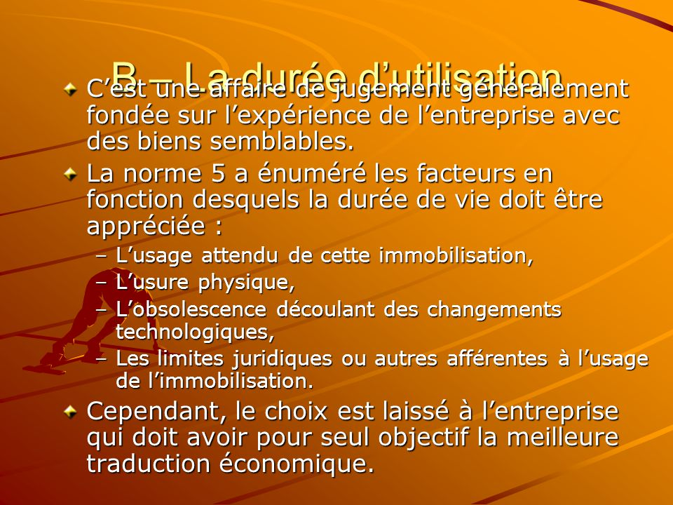 B – La durée d'utilisation