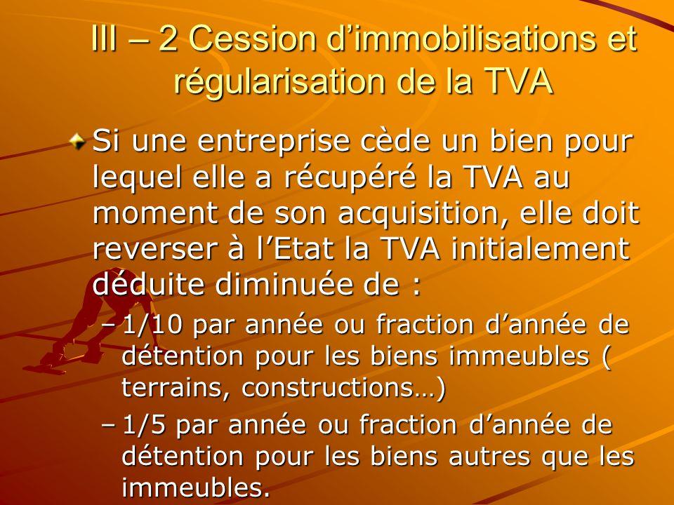 III – 2 Cession d'immobilisations et régularisation de la TVA