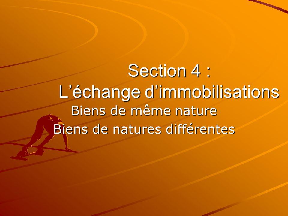 Section 4 : L'échange d'immobilisations
