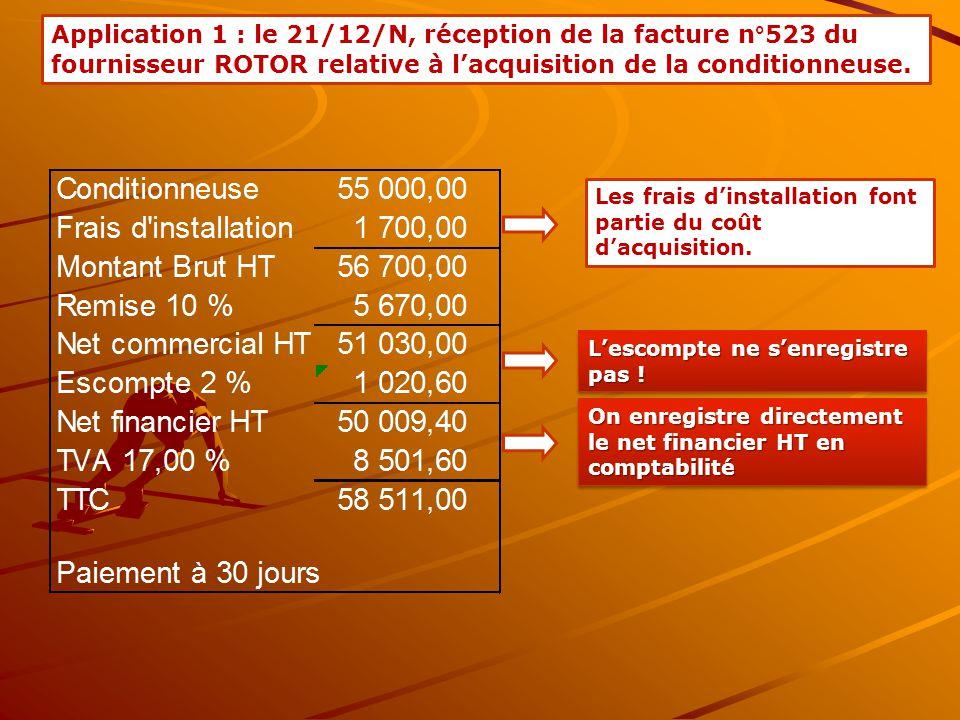 Application 1 : le 21/12/N, réception de la facture n°523 du fournisseur ROTOR relative à l'acquisition de la conditionneuse.