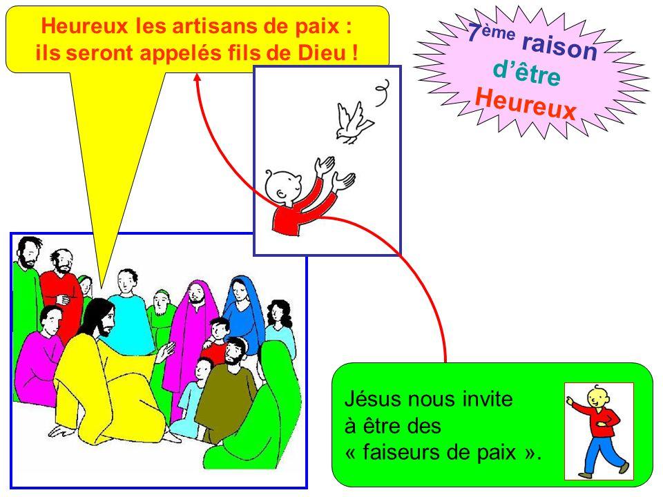 Heureux les artisans de paix : ils seront appelés fils de Dieu !