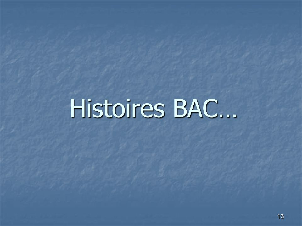 Histoires BAC…