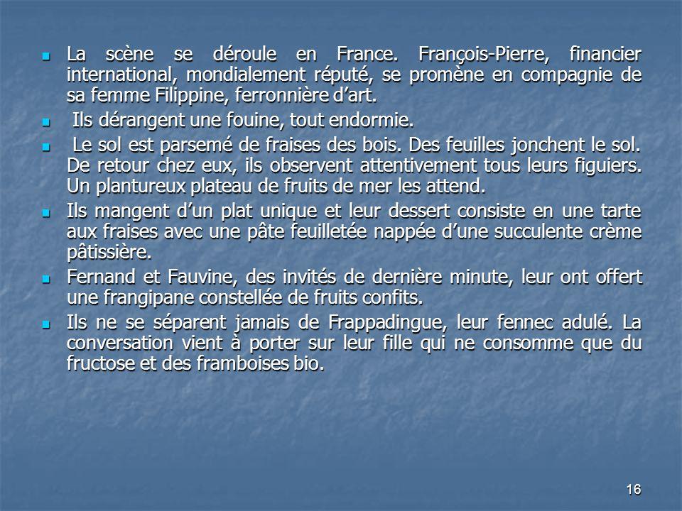 La scène se déroule en France