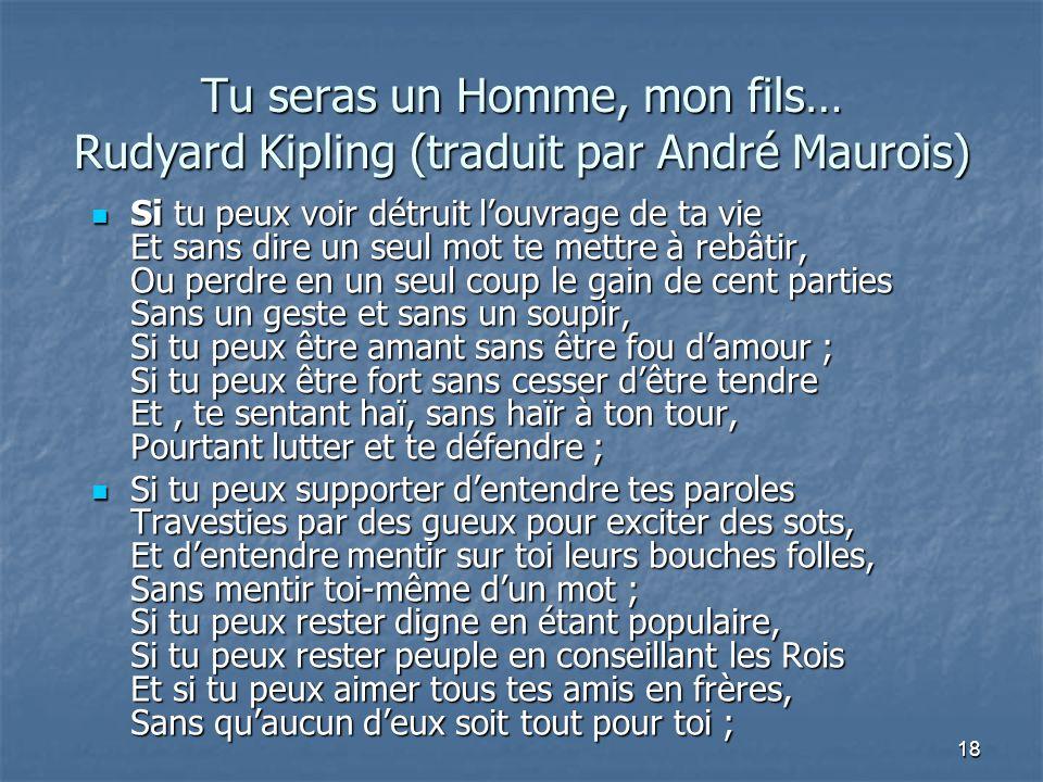 Tu seras un Homme, mon fils… Rudyard Kipling (traduit par André Maurois)