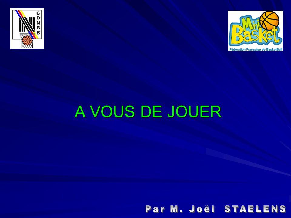A VOUS DE JOUER Par M. Joël STAELENS