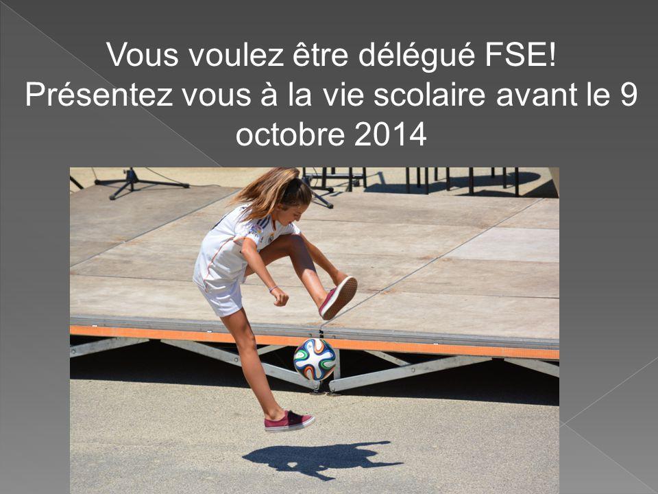 Vous voulez être délégué FSE!