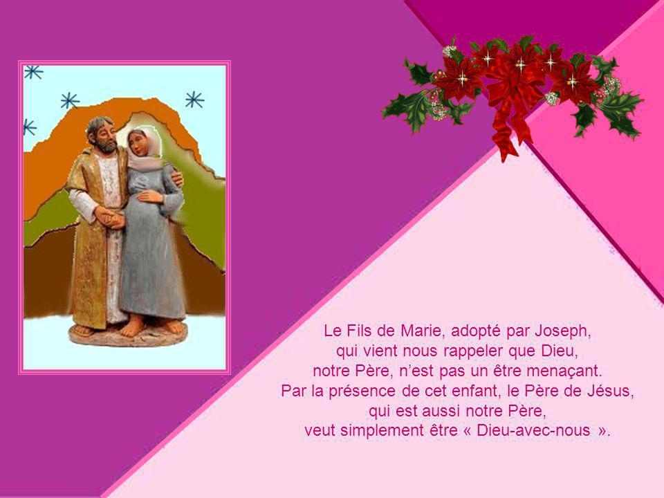 Le Fils de Marie, adopté par Joseph, qui vient nous rappeler que Dieu,