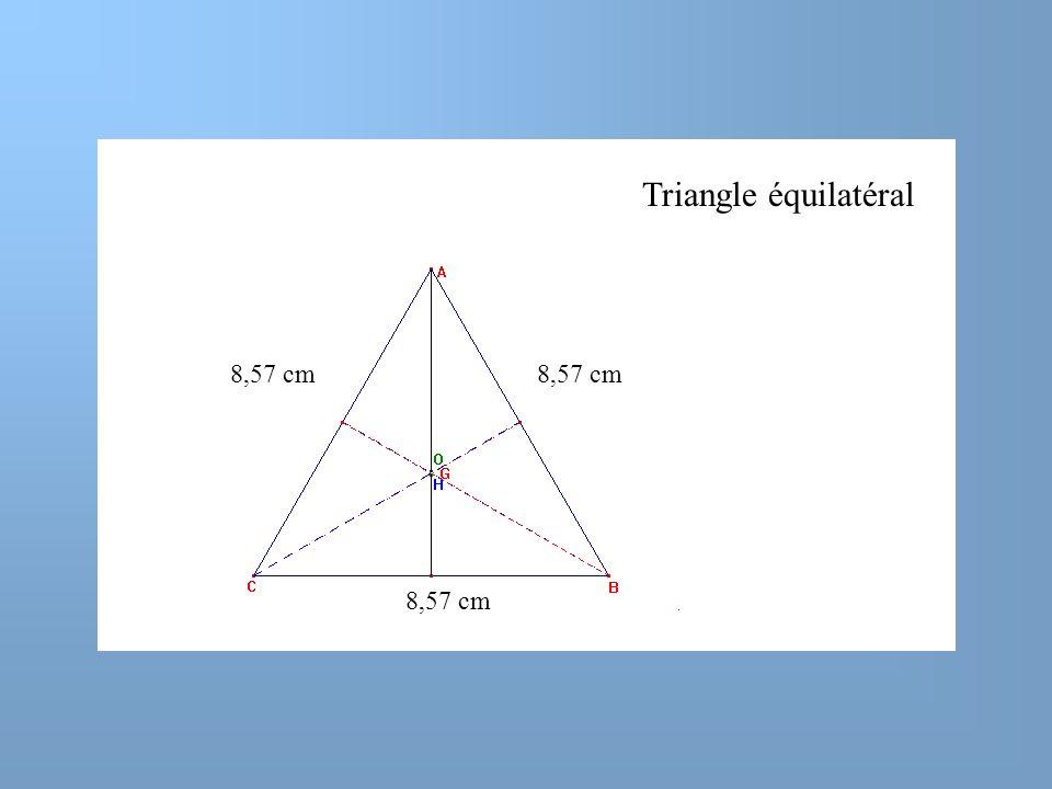 Triangle équilatéral 8,57 cm 8,57 cm 8,57 cm