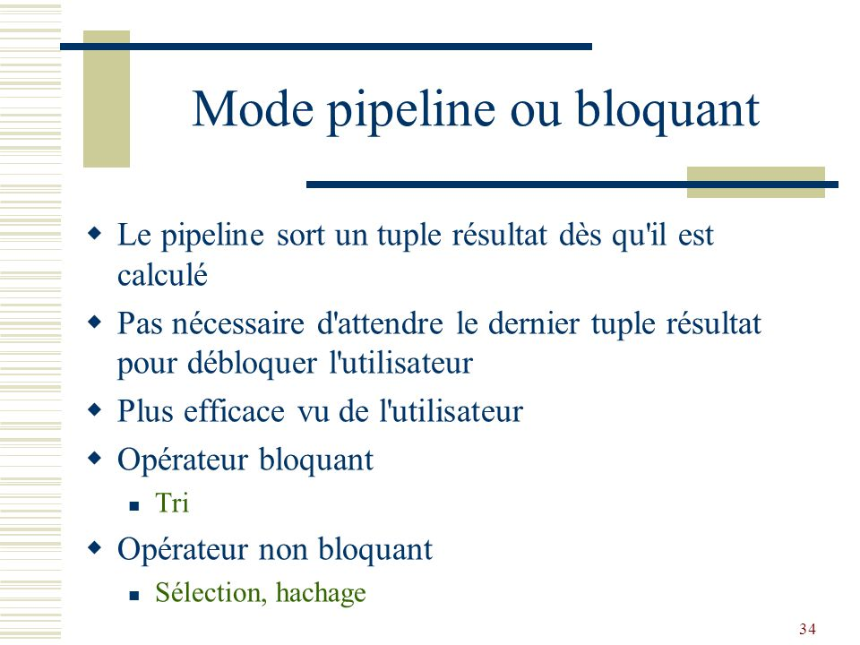 Mode pipeline ou bloquant