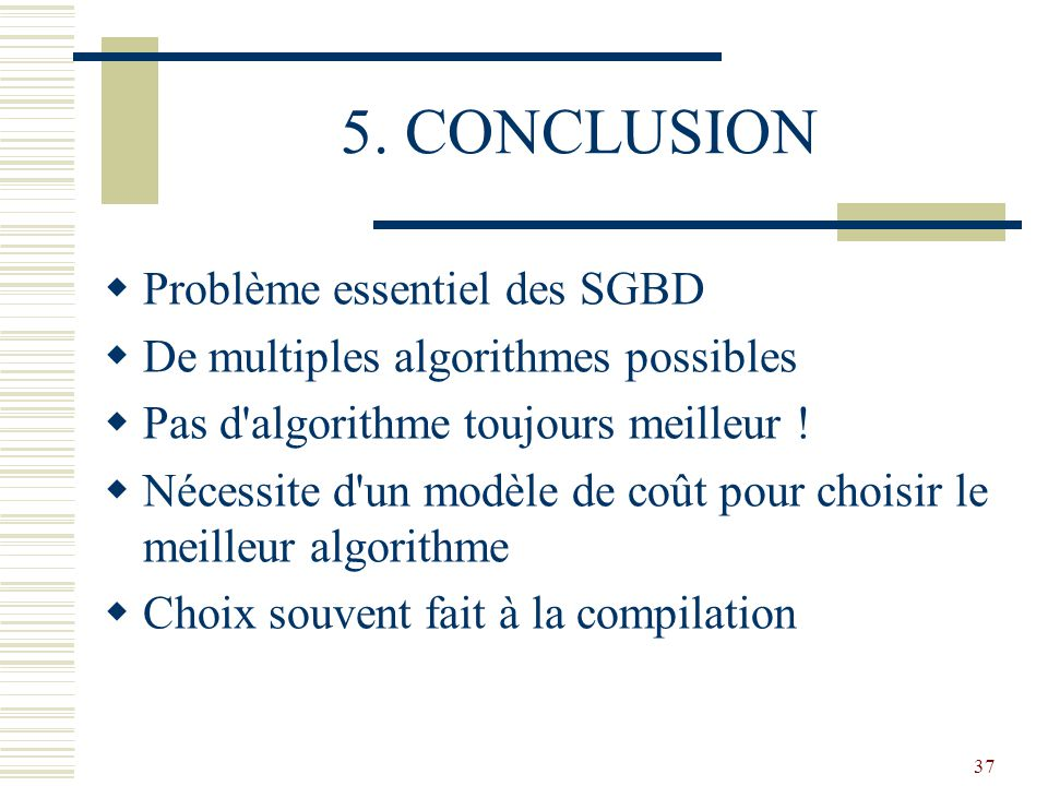 5. CONCLUSION Problème essentiel des SGBD