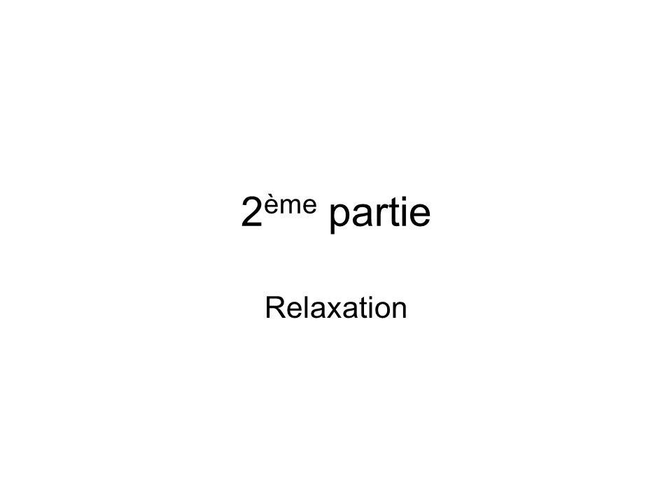 2ème partie Relaxation