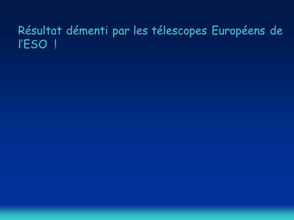 Résultat démenti par les télescopes Européens de l'ESO !