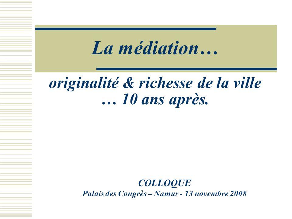 La médiation… originalité & richesse de la ville … 10 ans après.