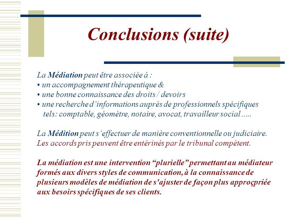 Conclusions (suite) La Médiation peut être associée à :
