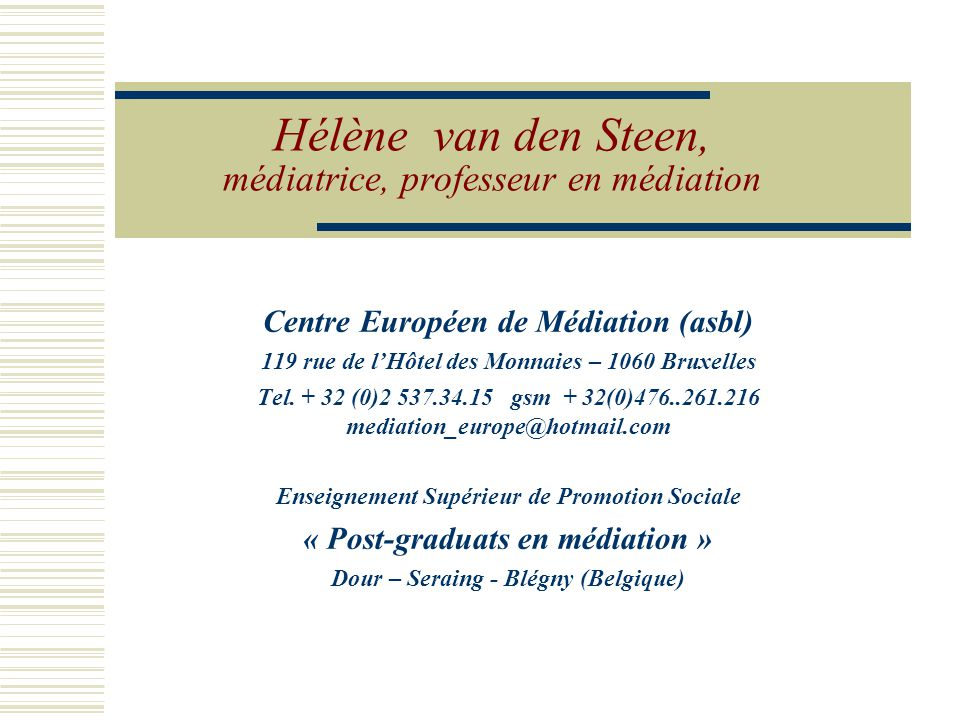 Hélène van den Steen, médiatrice, professeur en médiation