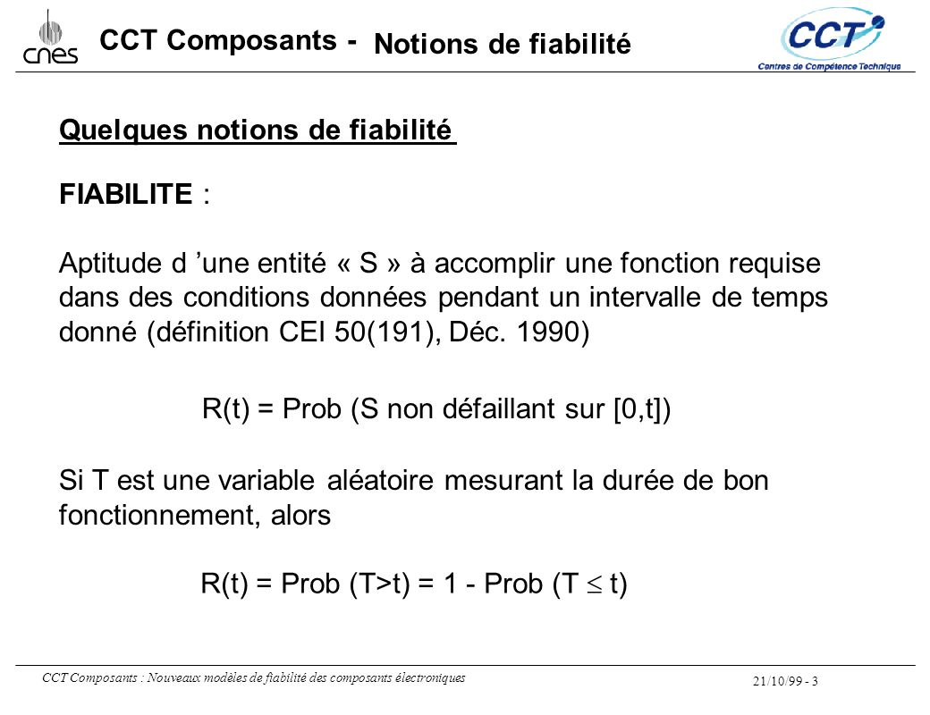 Notions de fiabilité Quelques notions de fiabilité. FIABILITE : Aptitude d 'une entité « S » à accomplir une fonction requise.