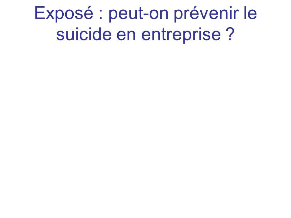 Exposé : peut-on prévenir le suicide en entreprise