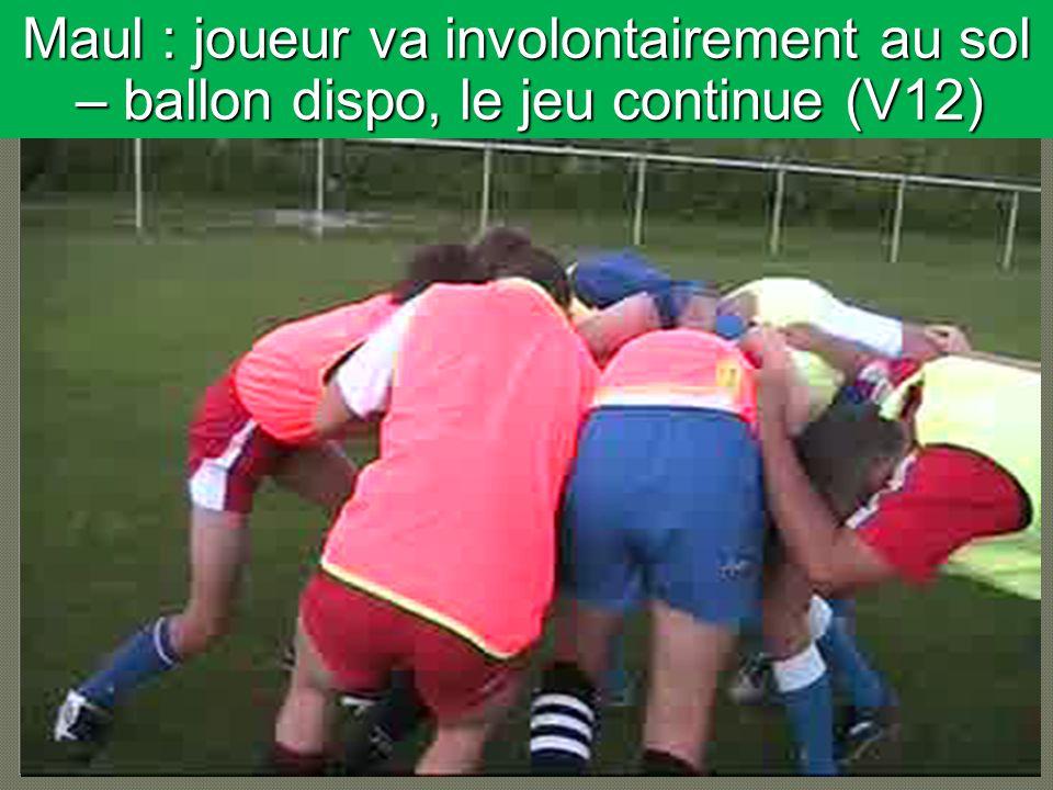 Maul : joueur va involontairement au sol – ballon dispo, le jeu continue (V12)
