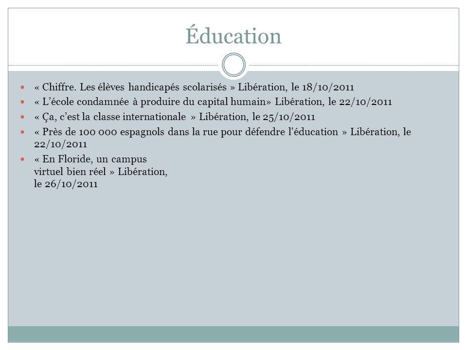 Éducation « Chiffre. Les élèves handicapés scolarisés » Libération, le 18/10/2011.