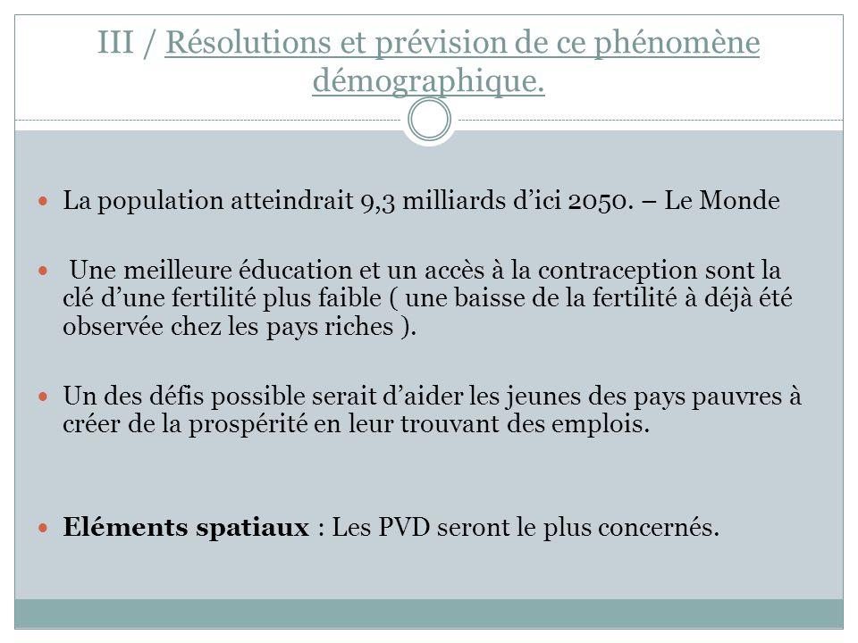 III / Résolutions et prévision de ce phénomène démographique.
