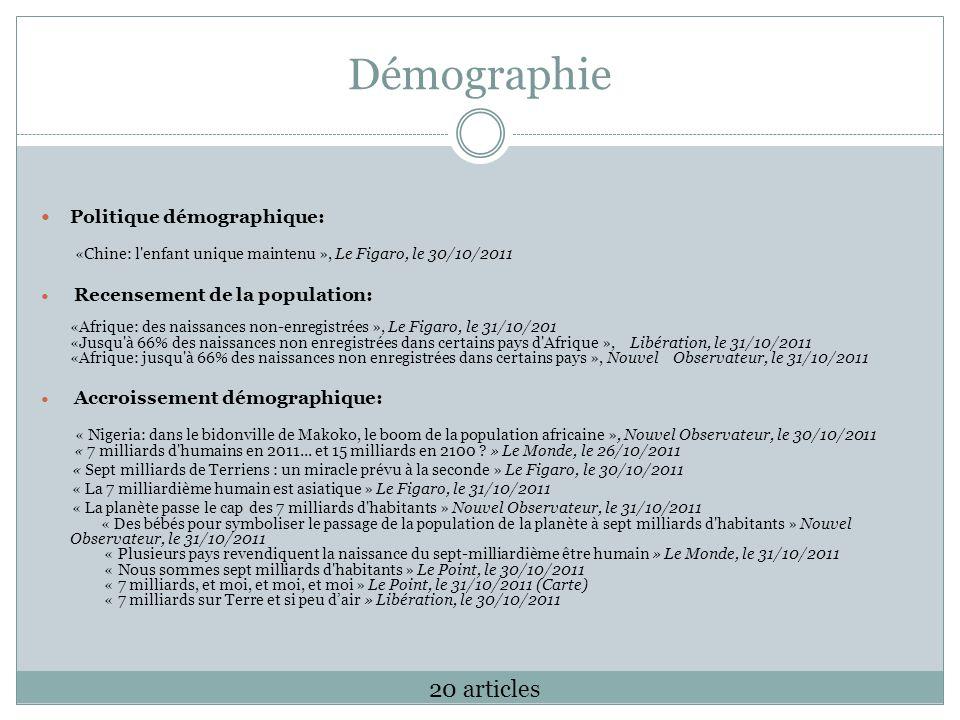 Démographie Politique démographique: «Chine: l enfant unique maintenu », Le Figaro, le 30/10/2011.