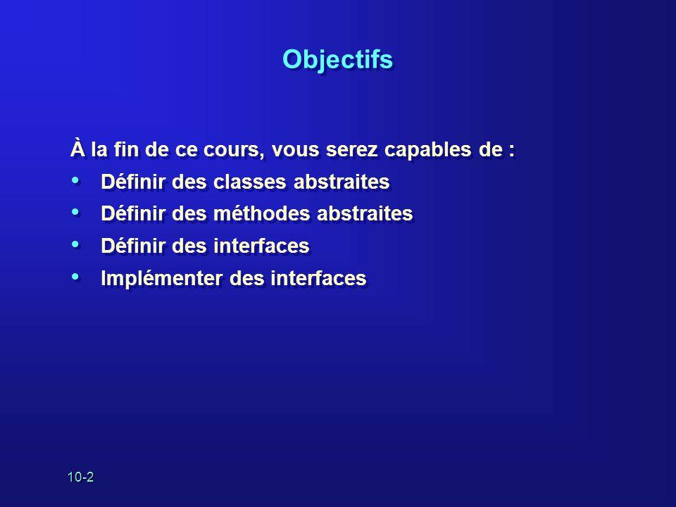 Objectifs À la fin de ce cours, vous serez capables de :