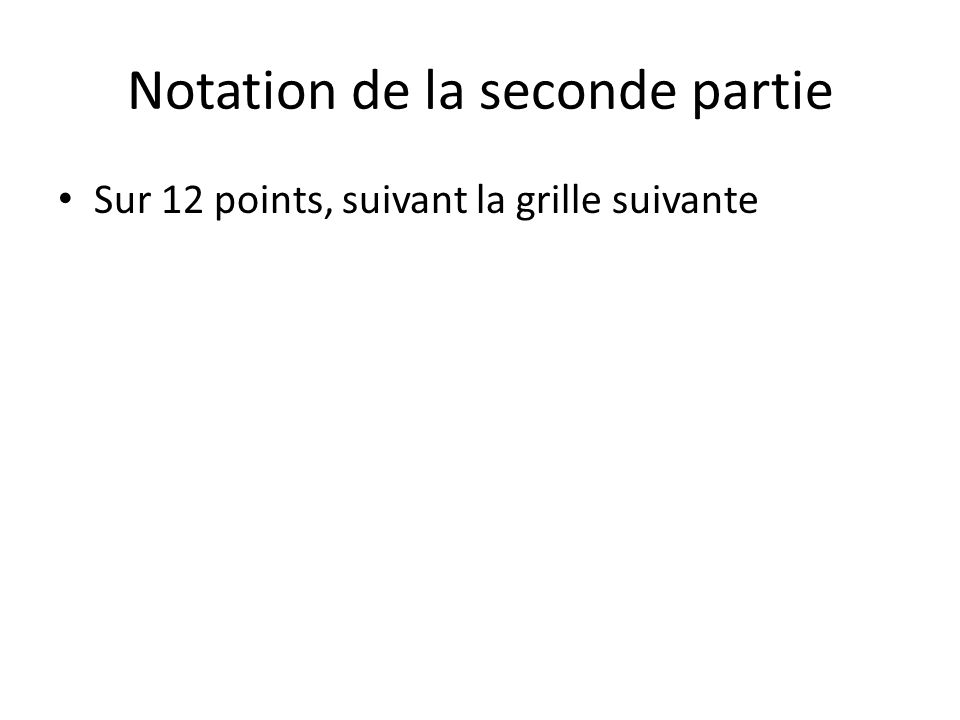 Notation de la seconde partie