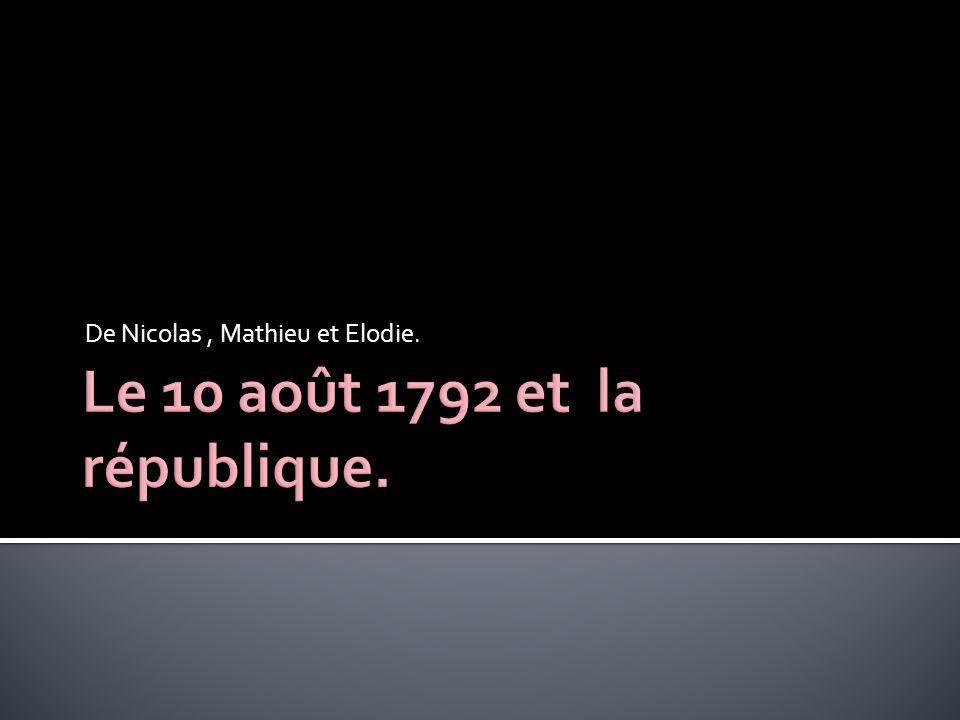 Le 10 août 1792 et la république.