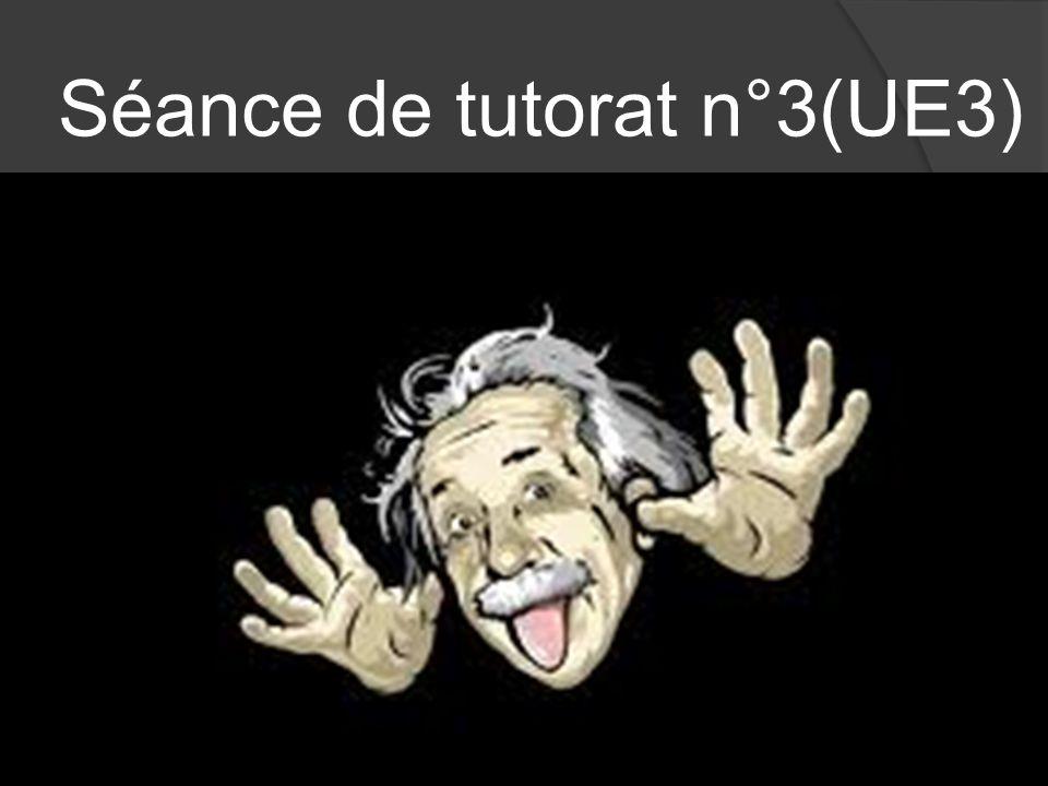 Séance de tutorat n°3(UE3)